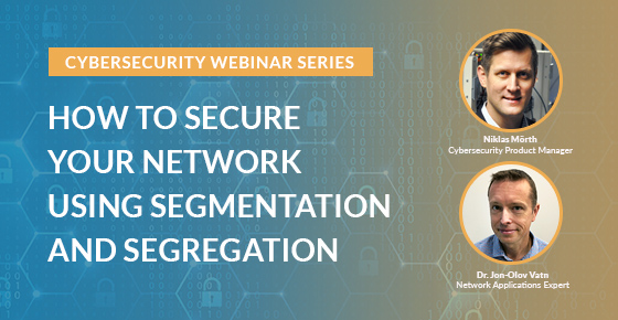 Cybersecurity webinar covering Network Segmentation and segregation.